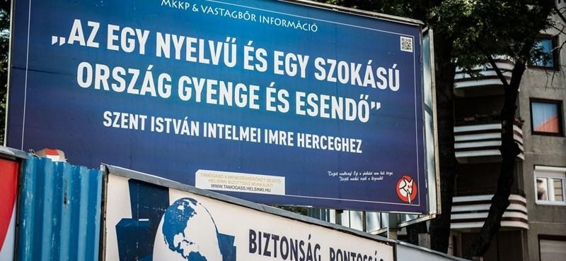 "The billboard of the Two-Tailed Dog Party in 2015 reads: ""The country that has only a single language and a single culture (tradition) is week and frail. – Admonitions of St. Stephen to Prince Imre"""